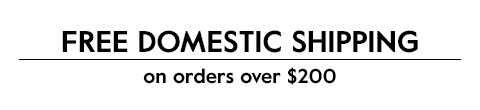Free domestic shipping on orders over $200.